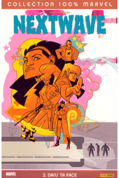 Nextwave tome 2 : Dans ta face