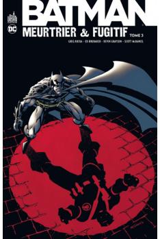Batman : Meurtrier & Fugitif Tome 3