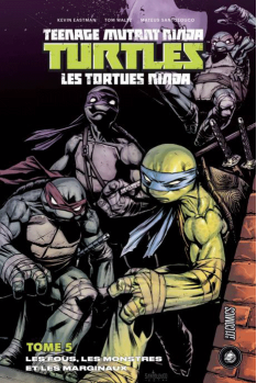 TMNT Tome 5 : Les fous, les monstres et les marginaux