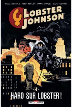 LOBSTER JOHNSON Tome 4 - Haro sur Lobster !