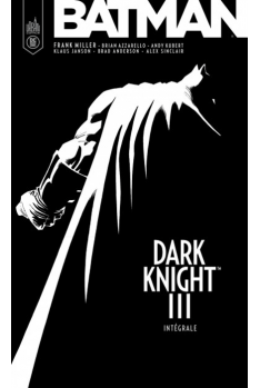 BATMAN : Dark Knight III Intégrale