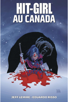 Hit-Girl Tome 2 : Hit Girl au Canada