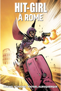 Hit-Girl Tome 3 : Hit Girl à Rome