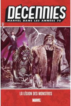 Les Décennies Marvel Années 70 : La Légion des monstres