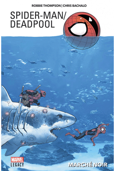 Spider-Man / Deadpool Tome 1 - Marvel Legacy