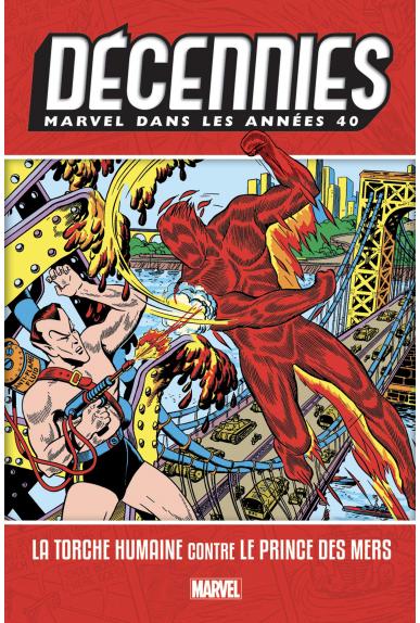 Les Décennies Marvel Années 40 : La Torche Humaine contre le Prince des Mers