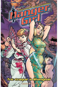 Danger Girl : Tric-traque à Shangaï
