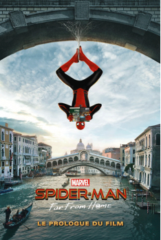 Spider-man - Far from home : Le Prologue du Film