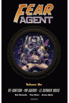 Fear Agent Intégrale Volume 1