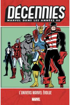 Les Décennies Marvel Années 80 : Merveilleuses évolutions