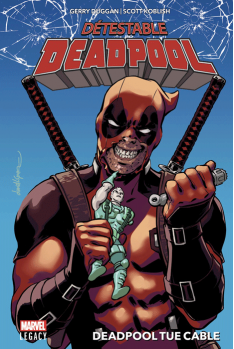 Despicable Deadpool Tome 1 - Marvel Legacy